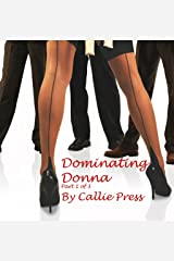 Dominating Donna: Part 1 of 3 Kindle Edition