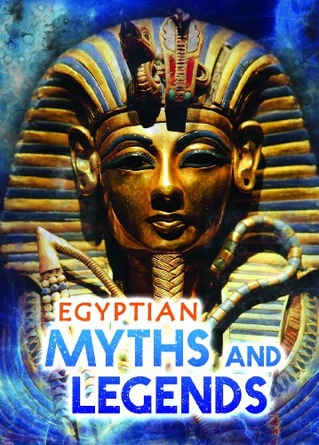 Egyptian Myths and Legends (Ignite: All About Myths)