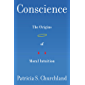 Conscience: The Origins of Moral Intuition (English Edition)