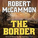 The Border Audiobook by Robert McCammon Narrated by Fred Berman