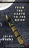 From the Earth to the Moon (Bantam Classics)