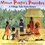 On market day, Mama Panya s son Adika invites everyone he sees to a pancake dinner. How will Mama Panya ever feed them all? This clever and heartwarming story about Kenyan village life teaches the importance of sharing, even when you have lit...