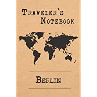 Traveler's Notebook Berlin: 6x9 Travel Journal or Diary with prompts, Checklists and Bucketlists perfect gift for your Trip to Berlin (Germany) for every Traveler
