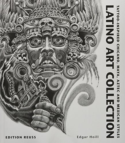 - Latino Art Collection: Tattoo-Inspired Chicano, Maya, Aztec & Mexican Styles (French Edition)