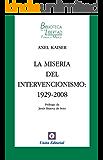 La miseria del intervencionismo: 1929-2008 (Biblioteca de la Libertad Formato Menor nº 17) (Spanish Edition)