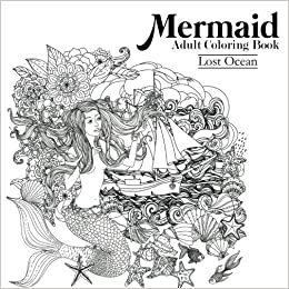 Amazon Mermaid Adult Coloring Book Lost Ocean 9781944741235 Books