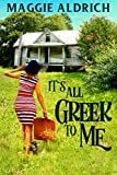 It's All Greek to Me: A Humorous Romantic Mystery (Emily Potens Mysteries Book 1)