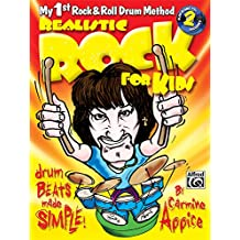 Realistic Rock for Kids (My 1st Rock and Roll Drum Method): Drum Beats Made Simple!, Book and 2 CDs
