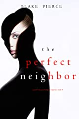 The Perfect Neighbor (A Jessie Hunt Psychological Suspense Thriller—Book Nine) Kindle Edition