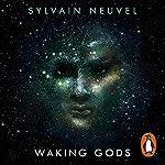 Waking Gods: Themis Files, Book 2   Sylvain Neuvel