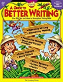 A Guide to Better Writing : Over 200 Tips and Ideas to Strengthen Writing Skills, Schwartz, Linda, 0881603775