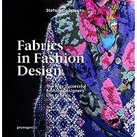 Fabrics in Fashion Design: The Way Successful Fashion Designers Use Fabrics