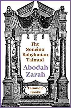 Talmud Abodah Zarah (Soncino Babylonian Talmud Book 35) by [Cohen, A., Mishcon, A.]