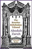 Talmud Abodah Zarah (Soncino Babylonian Talmud Book 35)