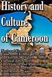 History and Culture republic of Cameroon: Economy of Cameroon, Ethnic Relations, Religion, Ethnic Cultural differences, Government and leadership, tourism in Cameroon, Education in Cameroon