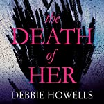 The Death of Her | Debbie Howells