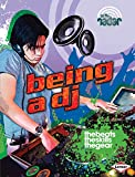 Being a Dj (On the Radar: Awesome Jobs)