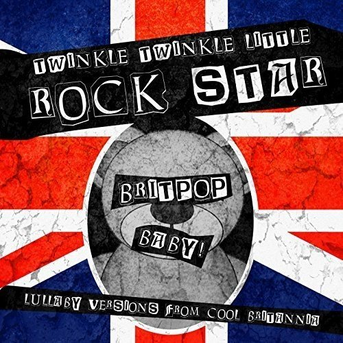 Britpop Baby! Lullaby Versions From Cool Britannia