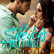 The Sheikh's Fake Fiancée: Azhar Sheikhs, Book 1 | Leslie North