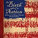 The Birth of a Nation: Nat Turner and the Making of a Movement Audiobook by Nate Parker Narrated by Nate Parker