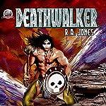 Deathwalker | R.A. Jones