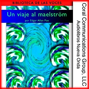 Un viaje al maelström [A Descent into the Maelström] Audiobook
