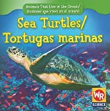 img - for Sea Turtles/Tortugas Marinas (Animals That Live in the Ocean/Animales Que Viven En El Oceano) (English and Spanish Edition) book / textbook / text book