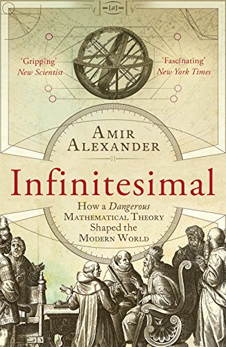 Infinitesimal: How a Dangerous Mathematical Theory Shaped the Modern World por Amir Alexander