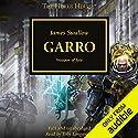 Garro: The Horus Heresy, Book 42 Hörbuch von James Swallow Gesprochen von: Toby Longworth