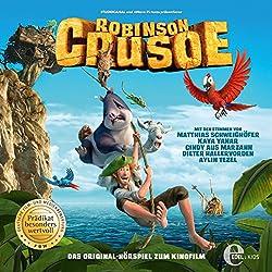 Robinson Crusoe: Das Original-Hörspiel zum Kinofilm
