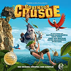 Robinson Crusoe: Das Original-Hörspiel zum Kinofilm Hörspiel