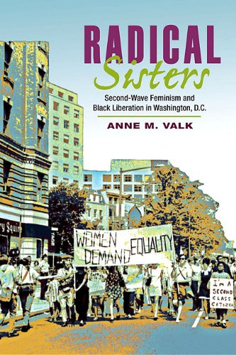 Radical Sisters: Second-Wave Feminism and Black Liberation in Washington, D.C. (Women in American History)
