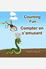 French baby book: Counting Fun. Compter en s'amusant: Children's Picture Book English-French (Bilingual Edition). Childrens French book, French bilingual ... books for children t. 2) (French Edition) Kindle Edition