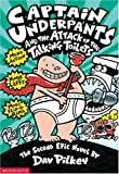 Captain Underpants and the Attack of the Talking Toilets Captain Underpants (2 books) and the ATTACK of the Talking Toilets, and the INVASION of the Incredibly Naughty Cafeteria Ladies from Outer Space (and the Subsequent Assault of the Equally Evil Lunchroom Zombie Nerds)