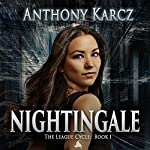 Nightingale: The League Cycle, Book 1 | Anthony Karcz