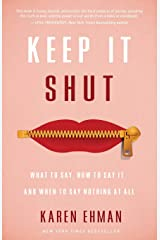 Keep It Shut: What to Say, How to Say It, and When to Say Nothing at All Paperback