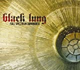 Full Spectrum Dominance by Black Lung