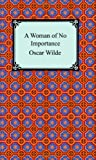 A Woman of No Importance, Oscar Wilde, 1420925946