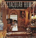 Spectacular Homes of Tennessee, Brian Carabet and John Shand, 1933415118