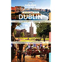 Lonely Planet Make My Day Dublin 1st Ed.