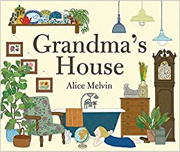 Grandma S House Alice Melvin 9781849762229 Amazon Com