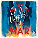 Before the War Audiobook by Fay Weldon Narrated by Julian Clary