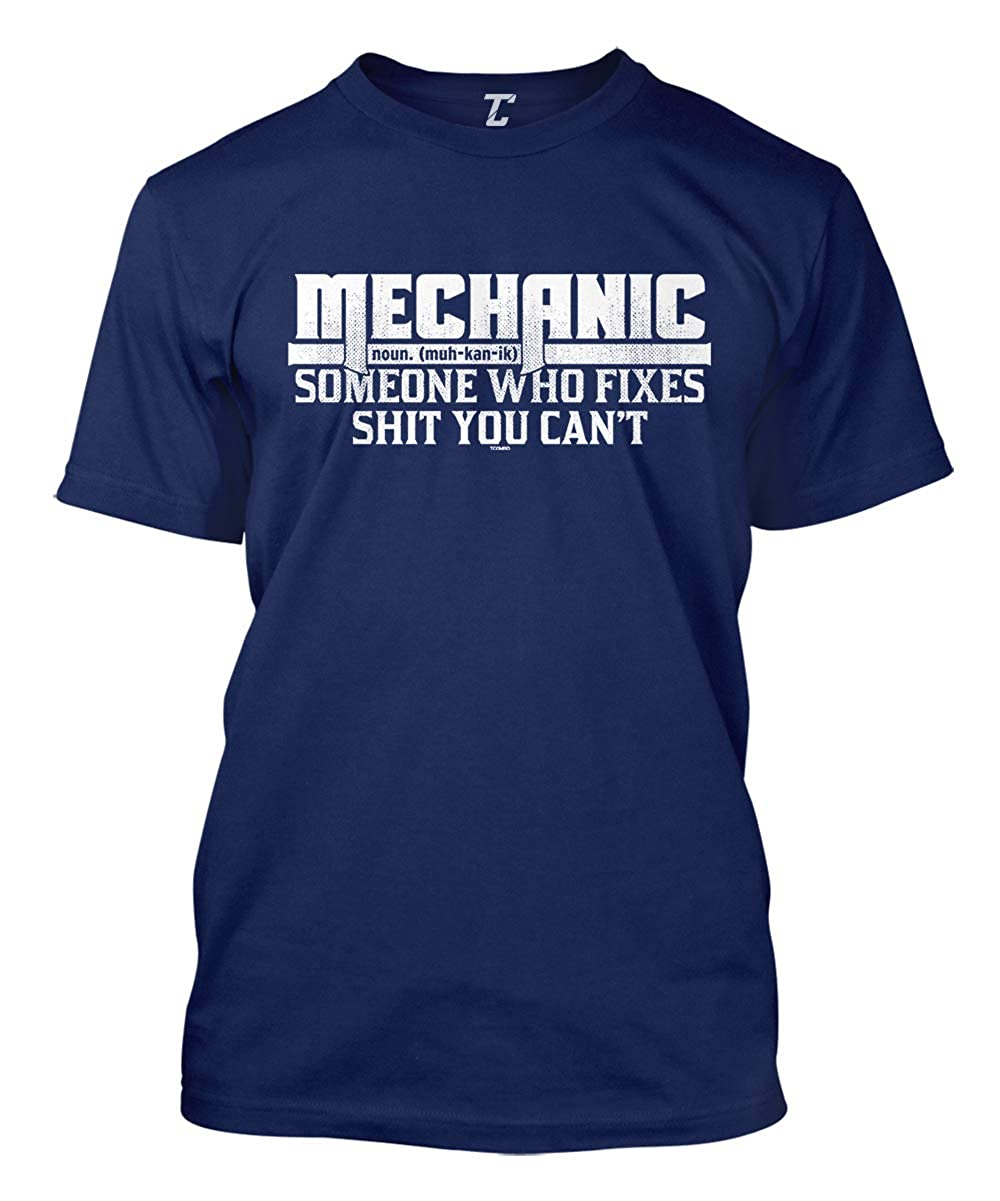Mechanic Someone Who Fixes Sht You Cant S Tshirt