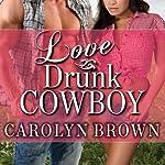 Love Drunk Cowboy: Spikes & Spurs Series, Book 1   Carolyn Brown