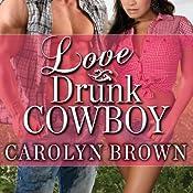 Love Drunk Cowboy: Spikes & Spurs Series, Book 1 | Carolyn Brown