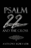 Psalm 22 And The Cross: Or, One Reason So Many of the First Christians Were Jews