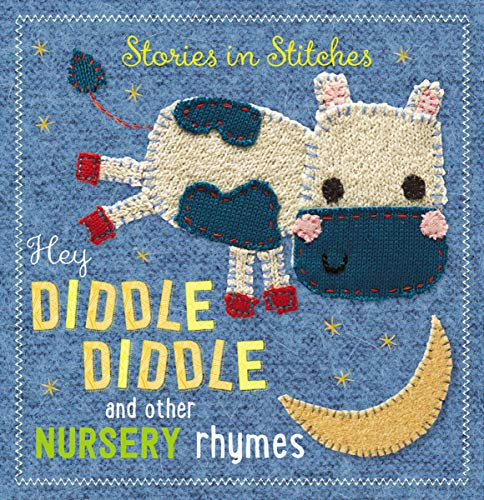 Hey Diddle Diddle Nursery Rhyme - Hey Diddle Diddle and Other Nursery Rhymes (Stories in Stitches)