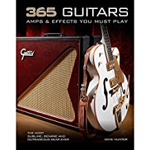 Hal Leonard 365 Guitars Amps And Effects You Must Play