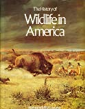 The History of Wildlife in America, Borland, Hal, 0912186208