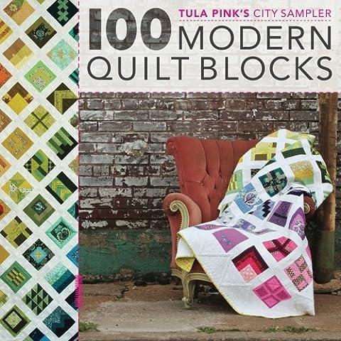 Tula Pink's City Sampler: 100 Modern Quilt Blocks